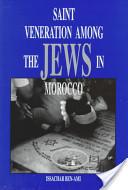 Saint Veneration Among the Jews in Morocco