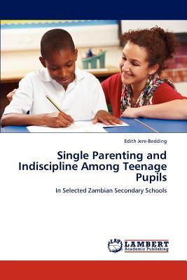Single Parenting and Indiscipline Among Teenage Pupils