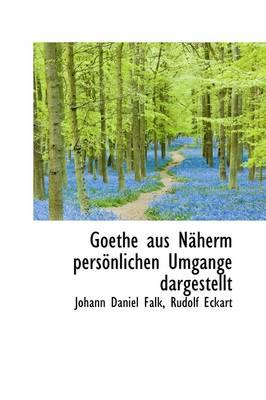 Goethe Aus N Herm Pers Nlichen Umgange Dargestellt