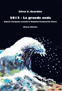 2012 - La grande onda