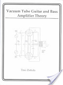 Vacuum Tube Guitar and Bass Amp. Theory