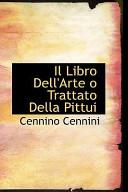 Il Libro Dell'arte O Trattato Della Pittui