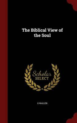 The Biblical View of the Soul