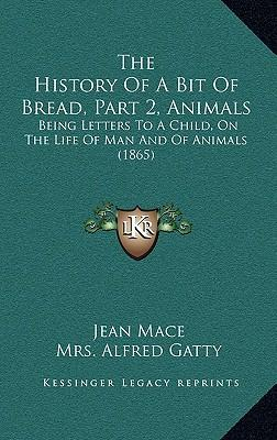 The History of a Bit of Bread, Part 2, Animals