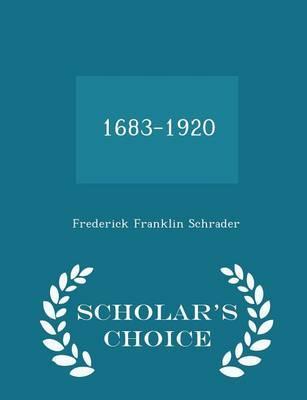 1683-1920 - Scholar's Choice Edition