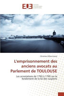 L'Emprisonnement des Anciens Avocats au Parlement de Toulouse
