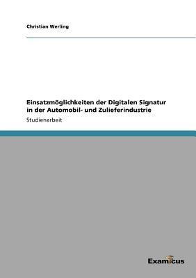Einsatzmöglichkeiten der Digitalen Signatur in der Automobil- und Zulieferindustrie