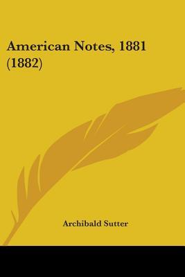 American Notes, 1881 (1882)