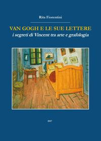 Van Gogh e le sue lettere. I segreti di Vincent tra arte e grafologia