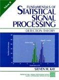 Fundamentals of Statistical Signal Processing, Volume 2