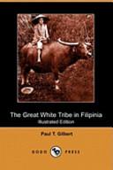 The Great White Tribe in Filipinia (Illustrated Edition) (Dodo Press)