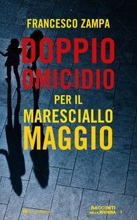 Doppio omicidio per il maresciallo Maggio