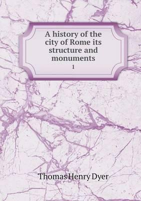 A History of the City of Rome Its Structure and Monuments 1