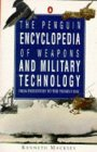 The Penguin Encyclopedia of Weapons and Military Technology