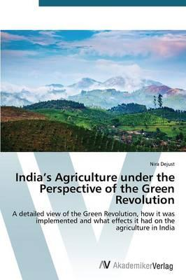 India's Agriculture under the Perspective of the Green Revolution