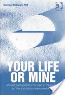 Your Life Or Mine