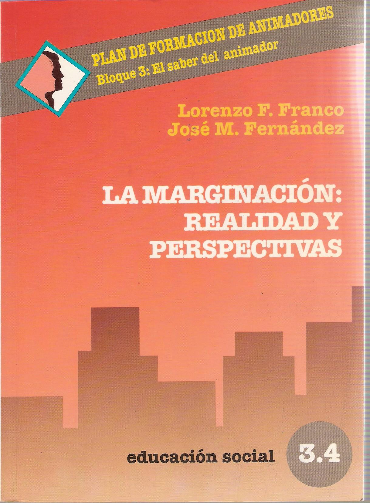 La marginación: realidad y perspectivas
