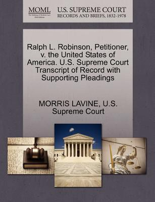 Ralph L. Robinson, Petitioner, V. the United States of America. U.S. Supreme Court Transcript of Record with Supporting Pleadings