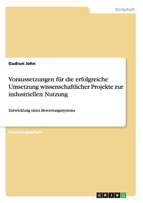Voraussetzungen für die erfolgreiche Umsetzung  wissenschaftlicher Projekte zur industriellen Nutzung