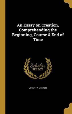 ESSAY ON CREATION COMPREHENDIN