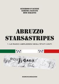 Abruzzo Stars&Stripes. Le radici abruzzesi negli Stati Uniti