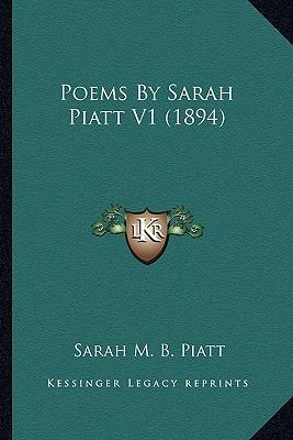Poems by Sarah Piatt...
