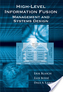 High-Level Information Fusion Management and Systems Design
