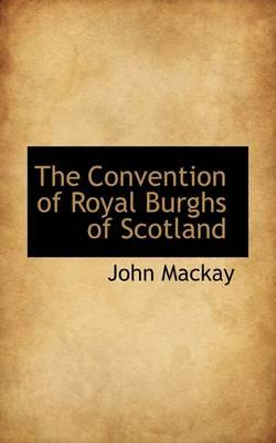 The Convention of Royal Burghs of Scotland