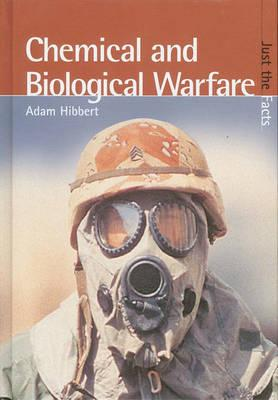 Chemical and Biological Warfare (Just The Facts)