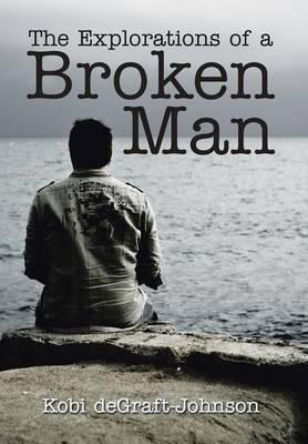The Explorations of a Broken Man