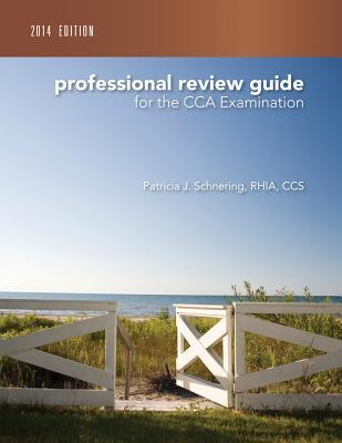 Professional Review Guide for the CCA Examination 2014