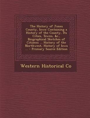 The History of Jones County, Iowa