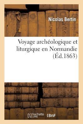 Voyage Archéologique et Liturgique en Normandie