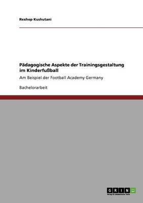 Pädagogische Aspekte der Trainingsgestaltung im Kinderfußball