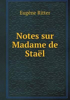 Notes Sur Madame de Stael