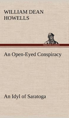 An Open-Eyed Conspiracy; an Idyl of Saratoga