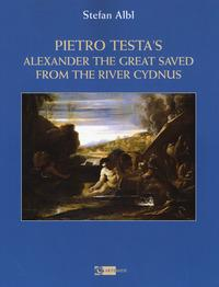 Pietro Testa's «Alexander the great saved from the rive». Ediz. a colori