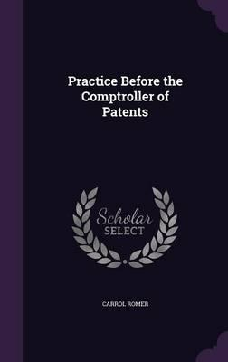 Practice Before the Comptroller of Patents
