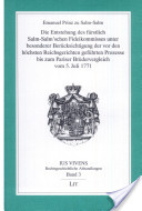 Die Entstehung des fürstlich-Salm-Salm'schen Fideikommisses unter besonderer Berücksichtigung der vor den höchsten Reichsgerichten geführten Prozesse bis zum Pariser Brüdervergleich vom 5. Juli 1771