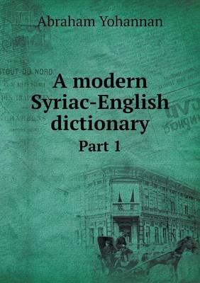 A Modern Syriac-English Dictionary Part 1