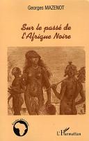 Sur le passé de l'Afrique Noire
