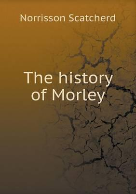 The History of Morley