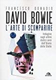 David Bowie. L'arte di scomparire.