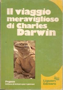 Il viaggio meraviglioso - Charles Darwin - 30 recensioni - Liguori ...