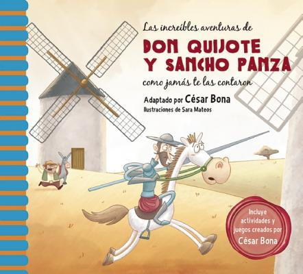 Las increíbles aventuras de Don Quijote y Sancho Panza/ The Incredible Adventures of Don Quixote and Sancho Panza