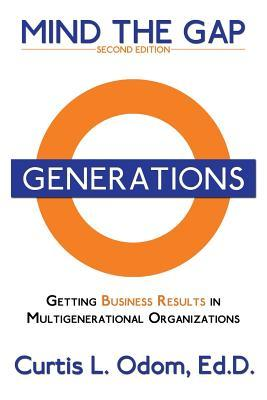Mind the Gap - Getting Business Results in Multigenerational Organizations