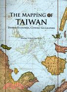 The Mapping of Taiwan: Desired Economies, Coveted Geographies