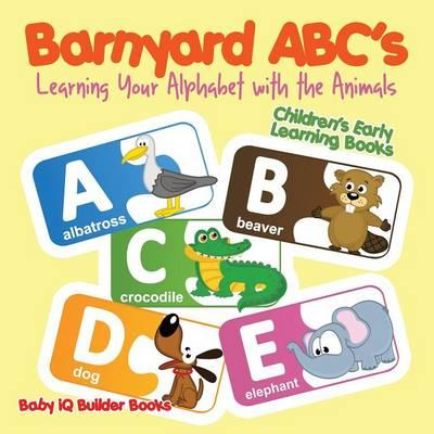 Barnyard ABC's - Learning Your Alphabet with the Animals - Children's Early Learning Books