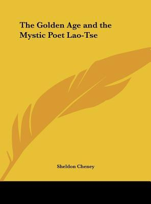 The Golden Age and the Mystic Poet Lao-Tse