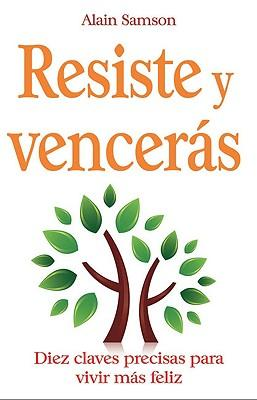 Resiste y venceras/ Resist and Defeat